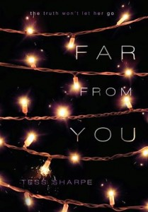 Far From You by Tess Sharpe (Disney Hyperion, 2014