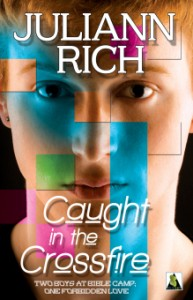 Juliann's debut book, Caught in the Crossfire, (Bold Strokes Books, June 2014)
