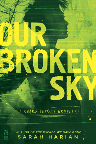 OUR BROKEN SKY by Sarah Harian, out in stores August 19th, 2014