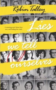 Lies We Tell Ourselves by Robin Talley US edition (Harlequin Teen, September 30th 2014)