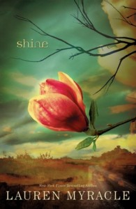 Shine by Lauren Myracle (Amulet Books, 2011)