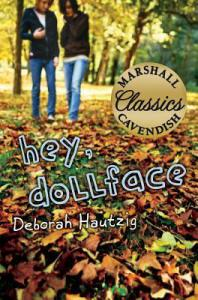 The cover of Skyscape's 2010 reprinting of Hey, Dollface. There's also a new audiobook (Brilliance Audio, 2012) and a paperback edition (Skyscape, 2014).
