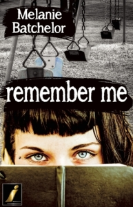 Remember Me by Melanie Batchelor (Bold Strokes Books, 2014)
