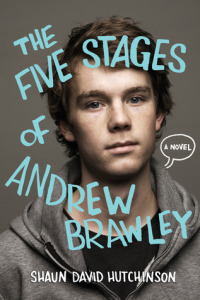 The Five Stages of Andrew Brawley (Simon Pulse, 2015)