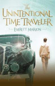 The Unintentional Time Traveler by Everett Maroon (2014, Booktrope Editions)