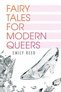 Fairy Tales for Modern Queers (Harmony Ink, 2015)