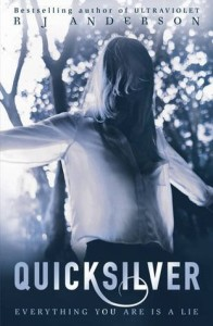 Quicksilver by R.J. Anderson (Orchard Book,  2013)