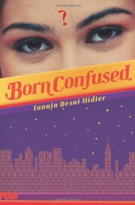 Born Confused by Tanuja Desia Hidier (Push; Reprint edition, 2014)