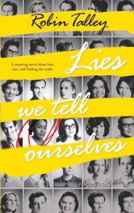 Lies We Tell Ourselves by Robin Talley (Harlequin Teen, 2014)