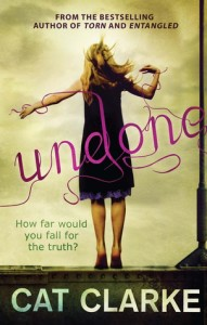 Undone by Cat Clarke (Quercus, 2013)