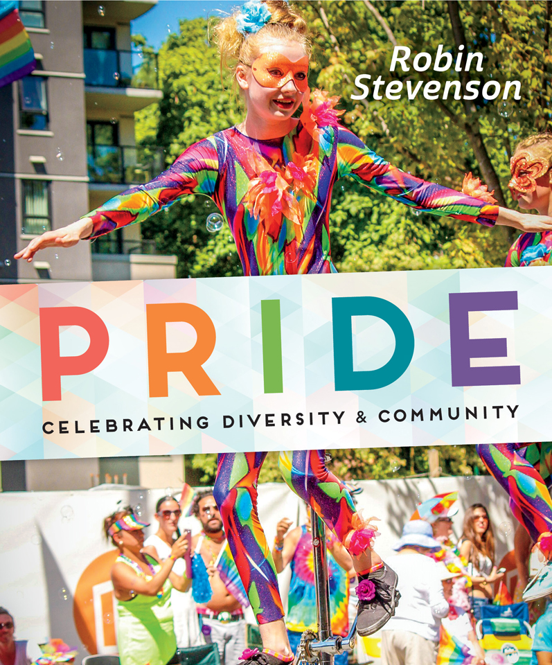 Pride: Celebrating Diversity and Community by Robin Stevenson (Orca Book Publishers, 2016)