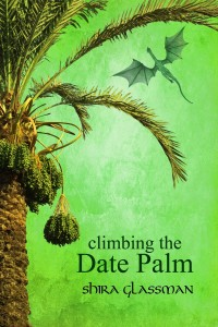 Climbing the Date Palm by Shira Glassman (Prizm Books, 2014)