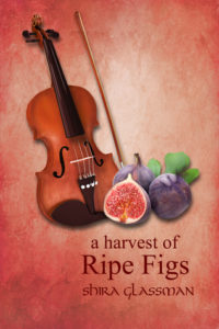 Cover page for A Harvest of Ripe Figs, by Shira Glassman. A red parchment-esque background behind a violin and several purple figs, one of which is sliced in half, its lush red insides facing the front.
